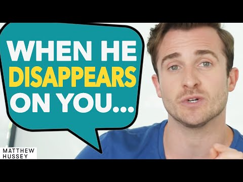 Why guys disappear and come back