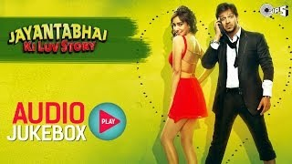 Jayantabhai Ki Luv Story Jukebox - Full Album Songs | Vivek Oberoi, Neha Sharma, Sachin Jigar