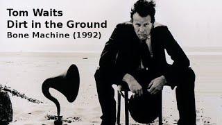 Tom Waits - Dirt in the Ground - Bone Machine - Lyric Video