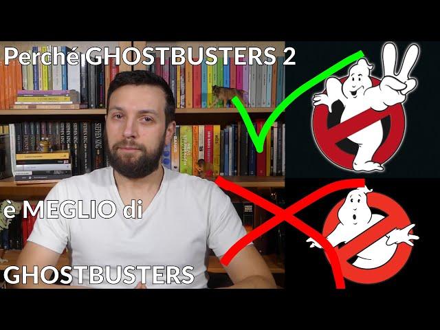 Perché GHOSTBUSTERS 2 è meglio di GHOSTBUSTERS [Story Doctor]