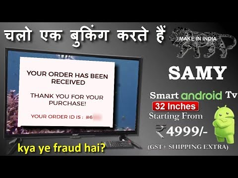 Samy Smart Android TV live booking | Samy 32 inch LED TV at Rs 4999 |  Samy TV Review