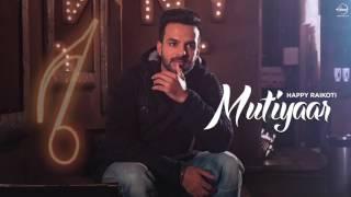 Mutiyaar (Full Audio Song) | Happy Raikoti | Parmish Verma | Punjabi Audio Song | Speed Punjabi
