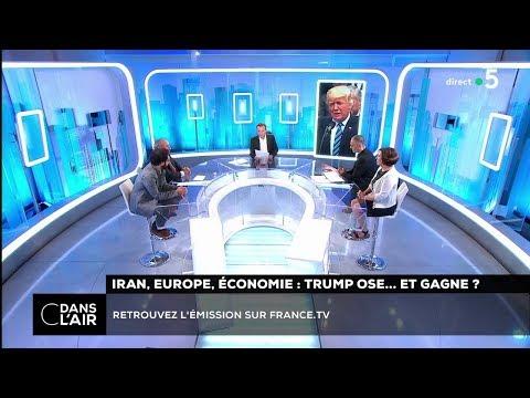 Iran, Europe, économie : Trump ose... et gagne ? #cdanslair 02.08.2018