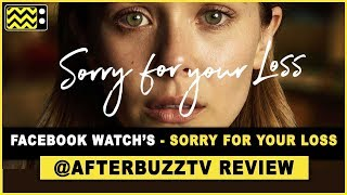 Should I watch Facebook Watch's Sorry For Your Loss? - TV Pilot Reviews
