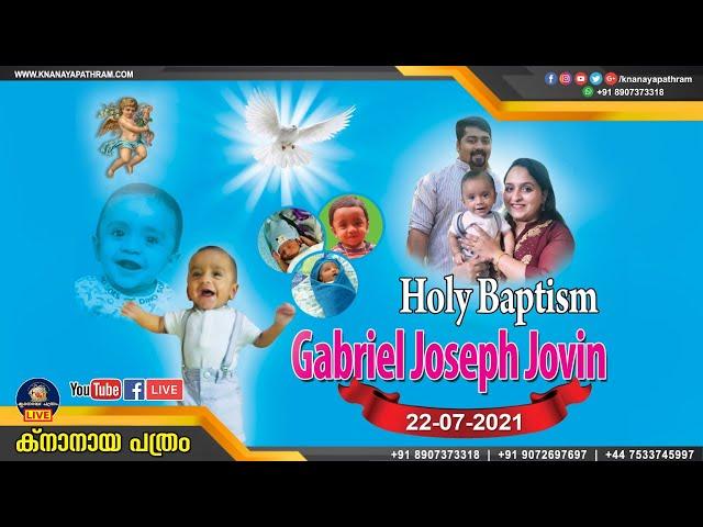 HOLY BAPTISM GABRIEL JOSEPH JOVIN | ARUNOOTTIMANGALAM | 22.07.2021