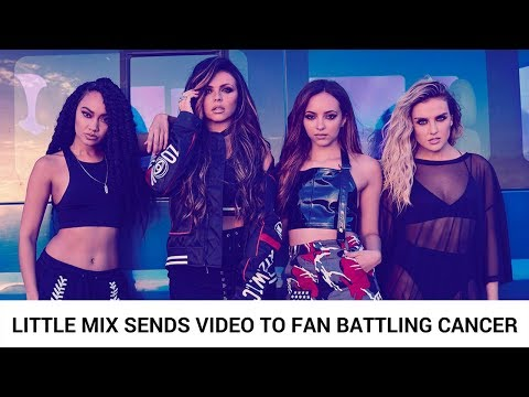 Little Mix Sends Touching Video to 8-Year-Old Fan Battling Cancer