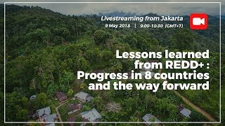 Lessons learned form REDD+: Progress in 8 countries and the way forward