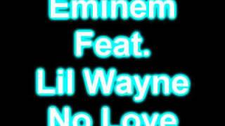 eminem ft lil wayne no love