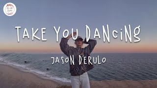 ... song: take you dancing - jason derulo lyricsdiscover the best pop music & chill songs: http://bit.ly/lovelifelyr...