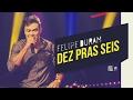Felipe Duram – Dez Pras Seis | DVD Amor, Segredos e Roupas
