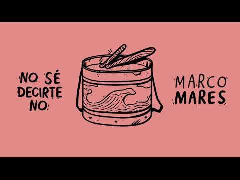 Marco Mares - No Sé Decirte No (Audio)
