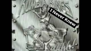 Watch Kumbia Kings I Never Knew video