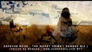 Depeche Mode - The Worst Crime ( Naweed Mix )