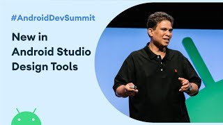 What's New in Android Studio Design Tools (Android Dev Summit '19)