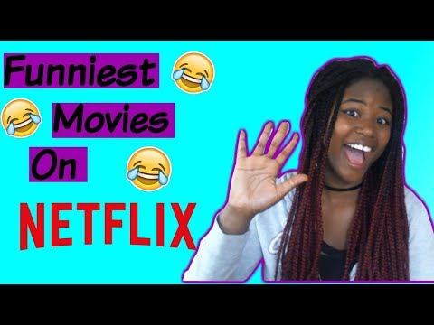 Funniest Movies On Netflix 2017