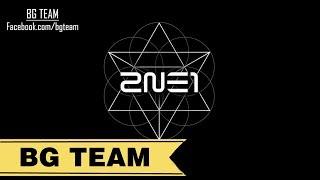 [BG TEAM] [Vietsub + Engsub]  2NE1  - Come Back Home