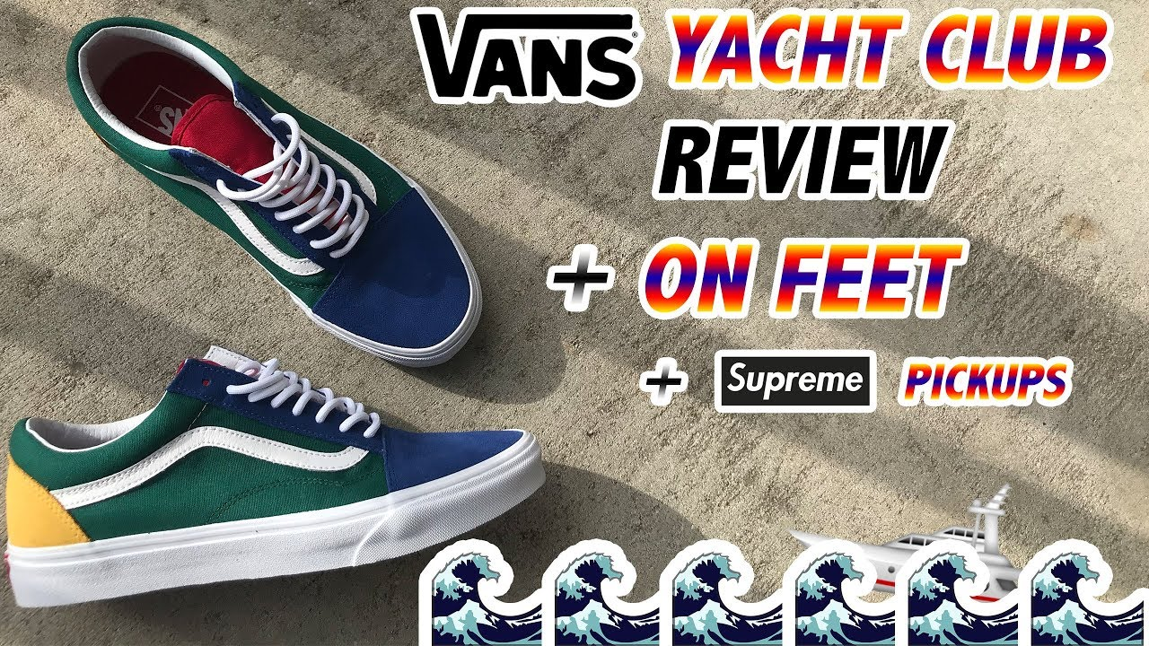 "VANS ""YACHT CLUB"" REVIEW + ON FEET + SUPREME PICKUPS"