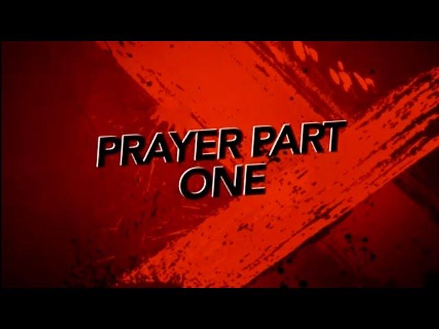 Prayer Part I