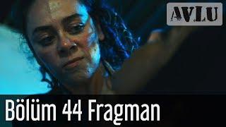 Avlu 44 Bölüm Fragman Sezon Finali