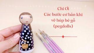 Các bước cơ bản khi vẽ búp bê gỗ (dolls)- How to paint wooden pegdolls