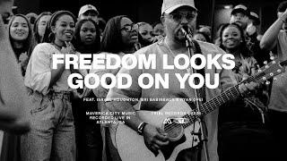 Freedom Looks Good On You (feat. Israel Houghton, Bri Babineaux & Ryan Ofei) | Maverick City | TRIBL