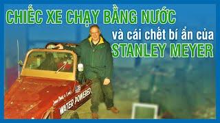 Chiếc Xe Hơi Chạy Bằng Nước Và Cái Chết Bí Ẩn Của Stanley Meyer