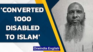 Conversion racket: ATS arrests 2 for converting 1000 disabled to Islam | Oneindia News