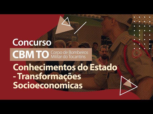 Concurso CBM TO - Transformações Socioeconômicas com a Construção da BR-153
