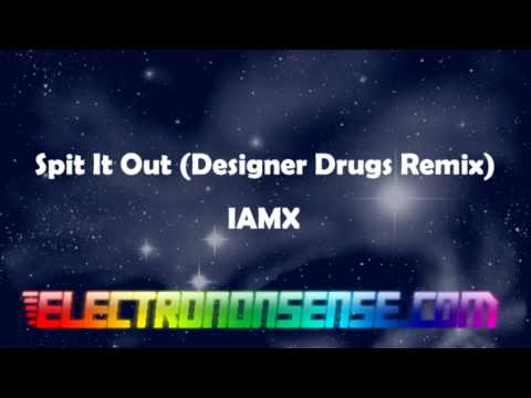 iamx spit it out designer drugs remix