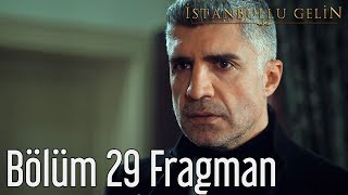 İstanbullu Gelin 29. Bölüm Fragman