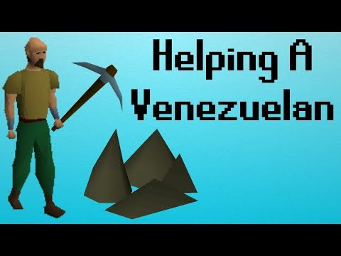 [OSRS] Helping A Venezuelan
