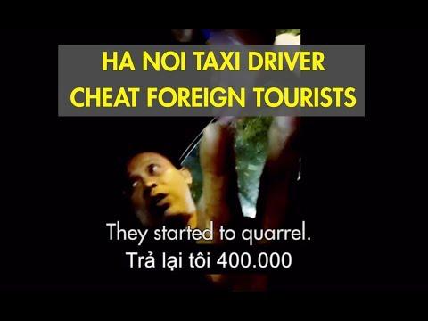 Ha Noi Taxi Driver Cheat Foreign Tourists I Taxi Hà Nội chặt chém du khách