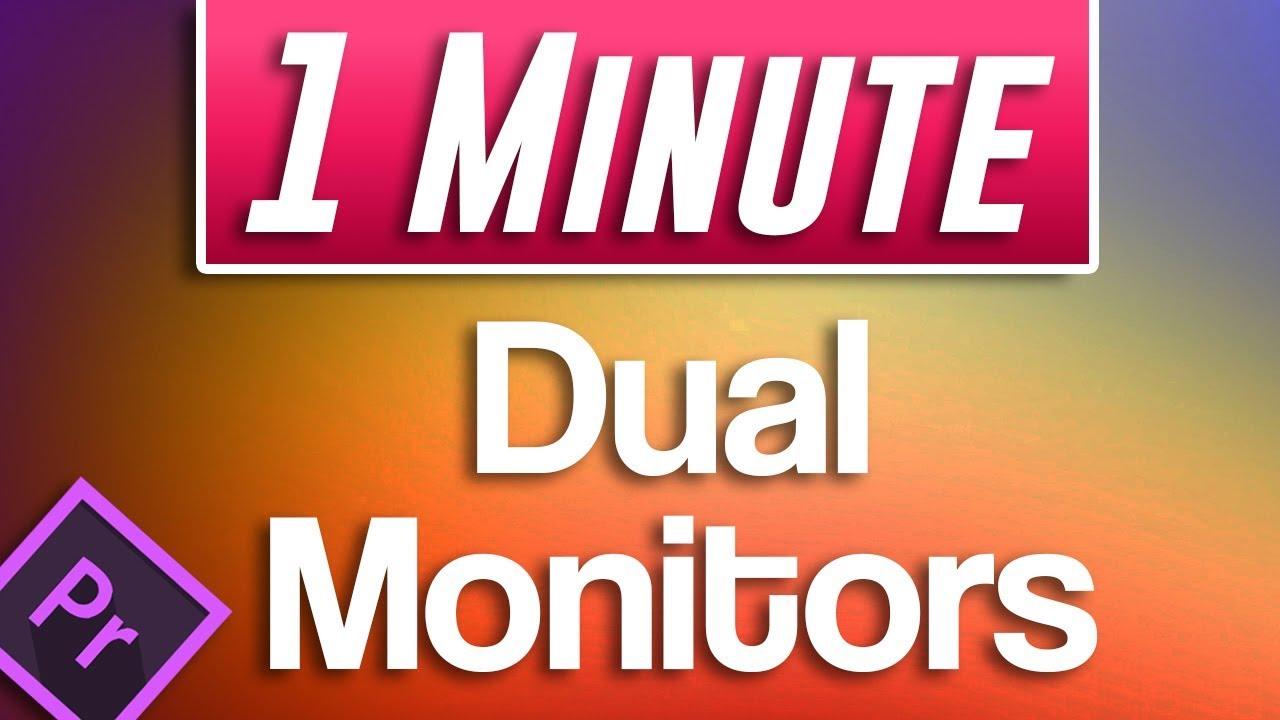 Premiere Pro CC : How to do Dual Monitors