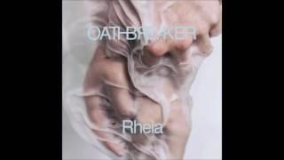 Oathbreaker - Rheia (Full Album)
