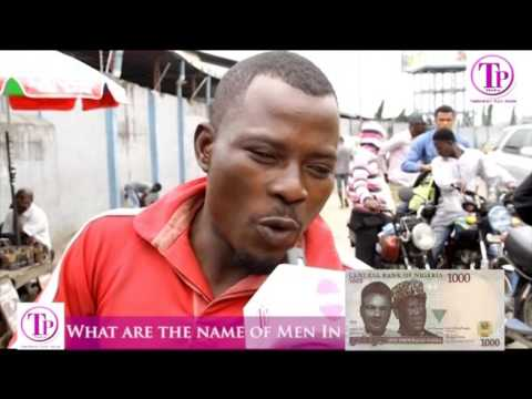 Check Out This Hilarious Answer : What Are The Names Of Men On 1000 Naira Note ?