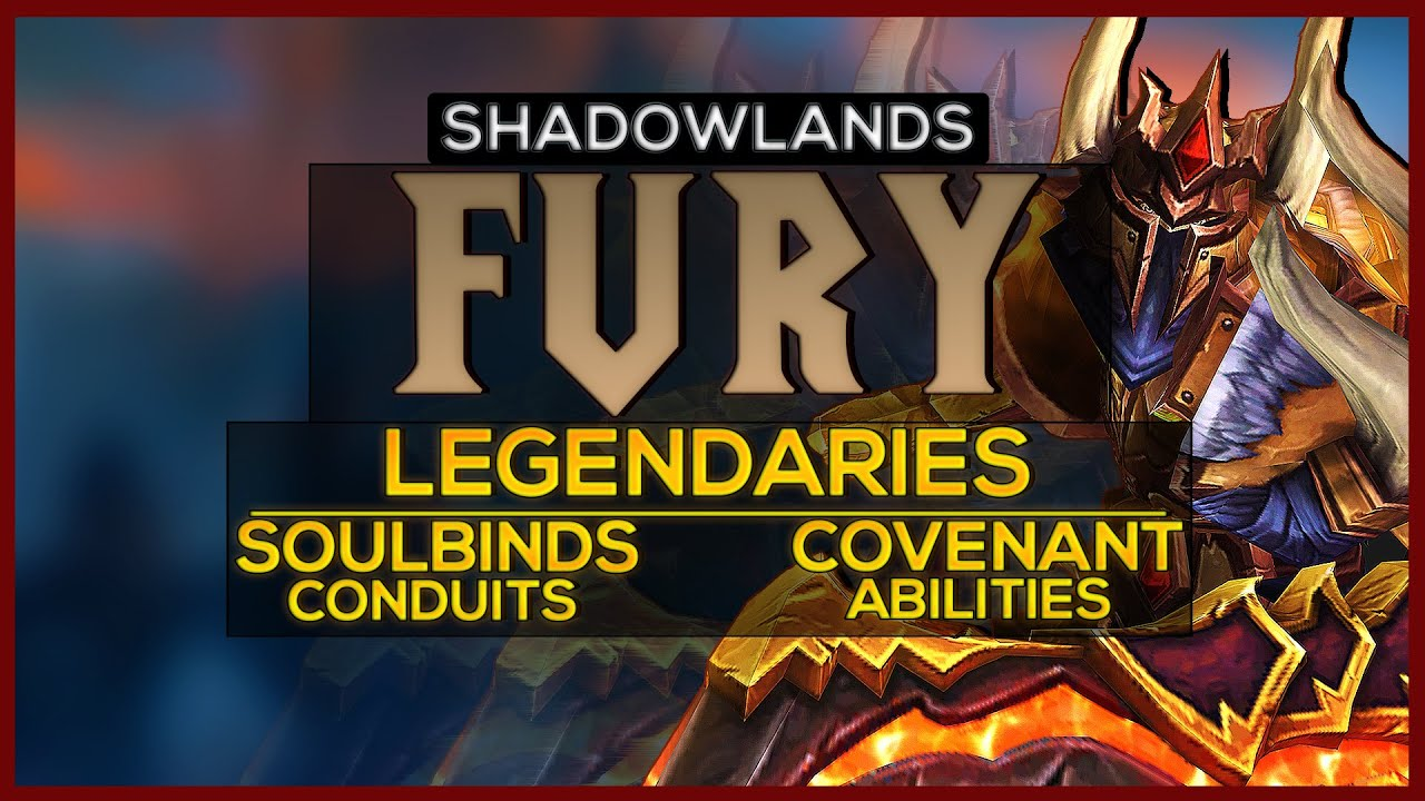 Shadowlands Fury Warrior Overview Changes Legendaries Covenant Abilities And Conduits Youtube