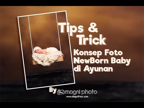 Tips & Trick Tutorial Foto Bayi (NewBorn Baby) di Ayunan by Magni Photo