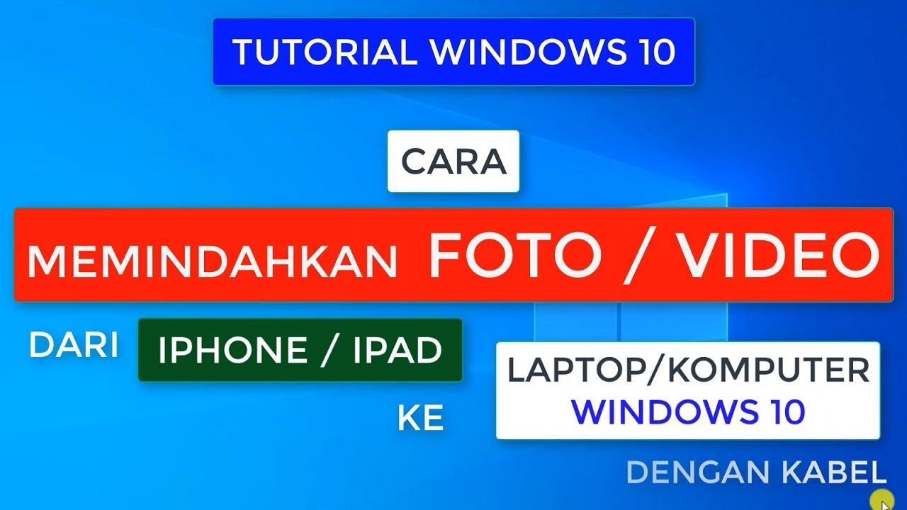Cara Memindahkan Foto Dari Iphone Atau Ipad Ke Laptop Windows 10 Dengan Kabel Youtube