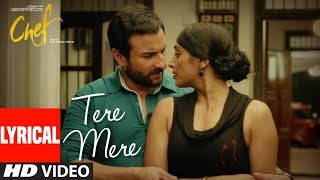 CHEF: Tere Mere With Lyrics | Saif Ali Khan | A...