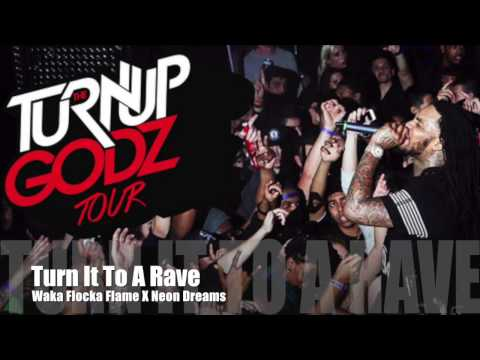 Waka Flocka Flame X Neon Dreams - Turn It To A RAVE Mp3
