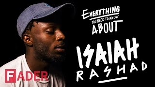 Isaiah Rashad - Everything You Need To Know (Episode 34)