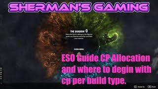 ESO Guide Cp Allocation and where to begin with CP per build type.