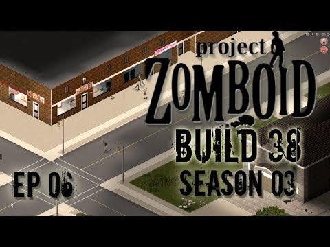PROJECT ZOMBOID Season 3   Downtown   Ep 06    Let's Play Project Zomboid