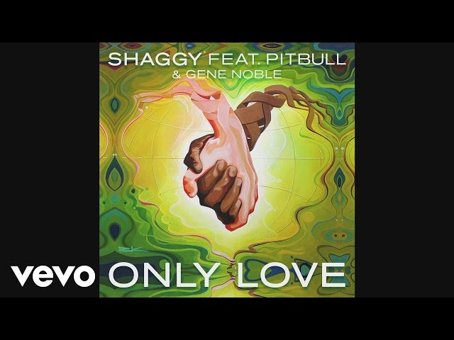 Shaggy - Only Love (Audio) ft. Pitbull, Gene Noble