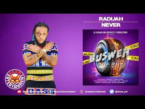 Radijah - Never (Raw) [Busweh Riddim] June 2018