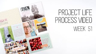 Project Life Process video // Week 51 // Altering Digital Files for Project Life