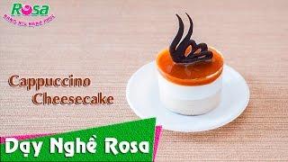 Bánh Cappuccino Cheesecake kiểu Ý ngọt ngào lãng mạn