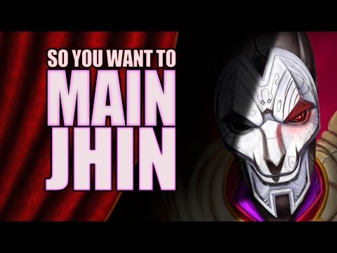 So you want to main Jhin