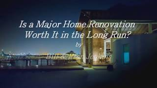 Sell My House | Is a Major Home Renovation Worth It in the Long Run?