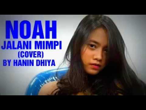 NOAH  JALANI MIMPI COVER BY HANIN DHIYA